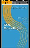 SQL Grundlagen: SQL lernen leicht gemacht
