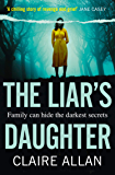 The Liar's Daughter: The gripping and twisty new bestselling psychological thriller of 2020 that will leave you guessing until the end
