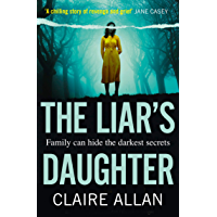 The Liar's Daughter: a gripping and twisty new thriller that will leave you guessing until the end (English Edition)
