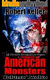 True Crime: American Monsters Vol. 12: 12 Horrific American Serial Killers (Serial Killers US)