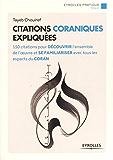 Citations coraniques expliquées: 150 citations pour découvrir l'ensemble de l'oeuvre et se familiariser avec tous les aspects du Coran