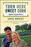 Turn Here Sweet Corn: Organic Farming Works (Fesler-Lampert Minnesota Heritage)