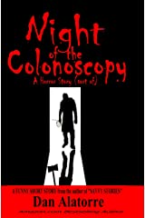 Night Of The Colonoscopy: A Horror Story (sort of) (Savvy Stories) Kindle Edition
