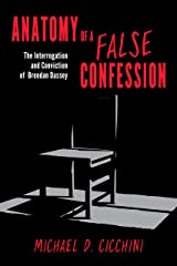 Anatomy of a False Confession: The Interrogation and Conviction of Brendan Dassey Hardcover