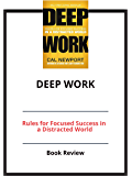 Deep Work: Rules for Focused Success in a Distracted World: Book Review