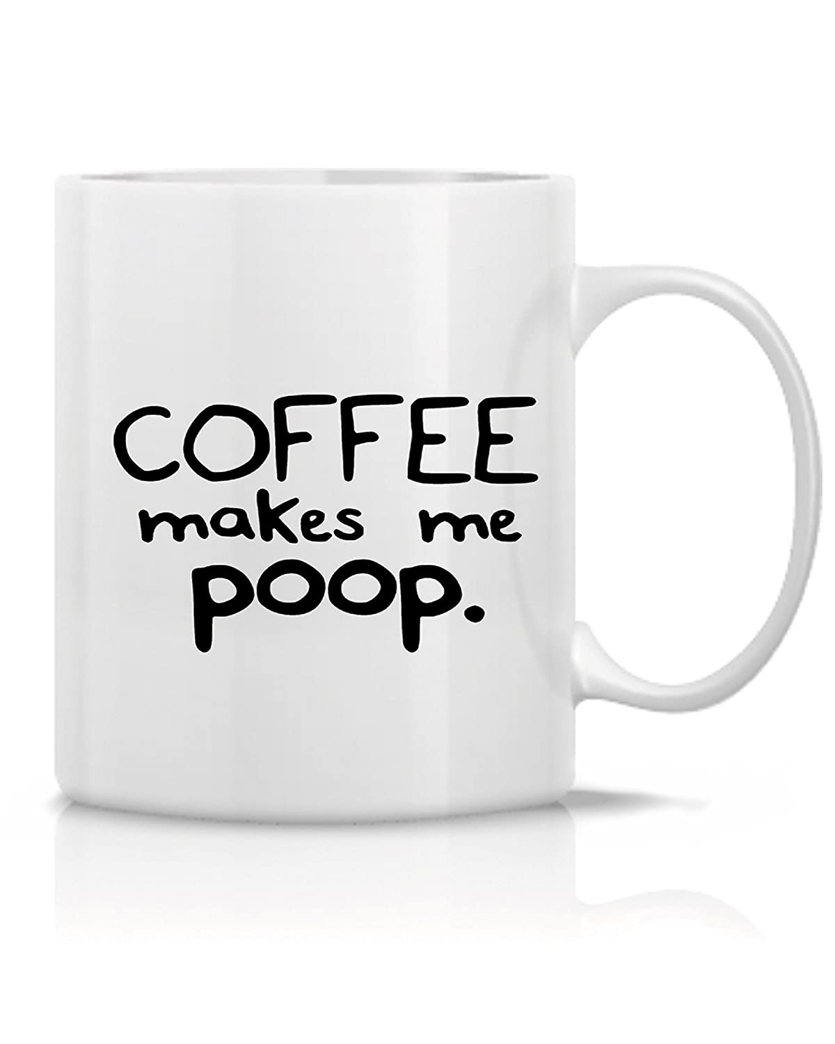 Hot Ass Mug's - Funny Mug - Coffee Makes Me Poop Mug- Great Gift for Dad  ,Mom ,Husband ,Wife, Sister, Brother, Co-Worker, Boss, Teacher - Funny  Humor and ...