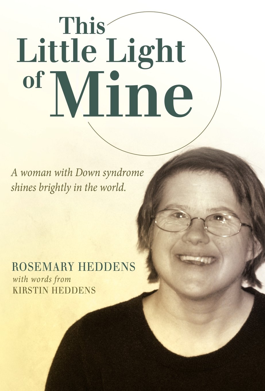 Read Online This Little Light of Mine: A Woman with Down Syndrome Shines Brightly in the World. pdf epub