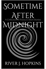 Sometime After Midnight: A Collection of Poetry & Short Stories Kindle Edition