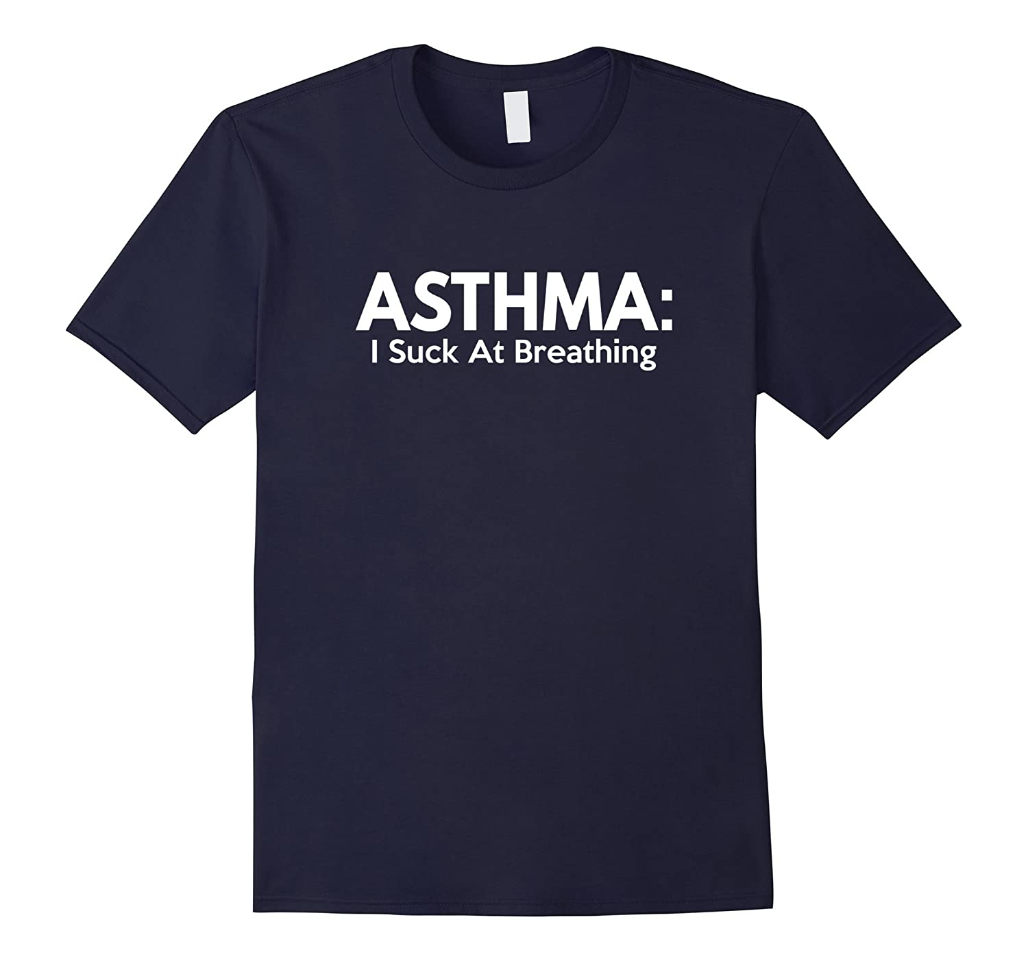 Asthma I Suck At Breathing T Shirt - Funny Asthma Shirts-CD