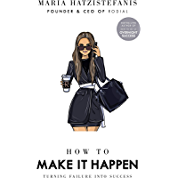 How to Make it Happen: Turning Failure into Success (English Edition)