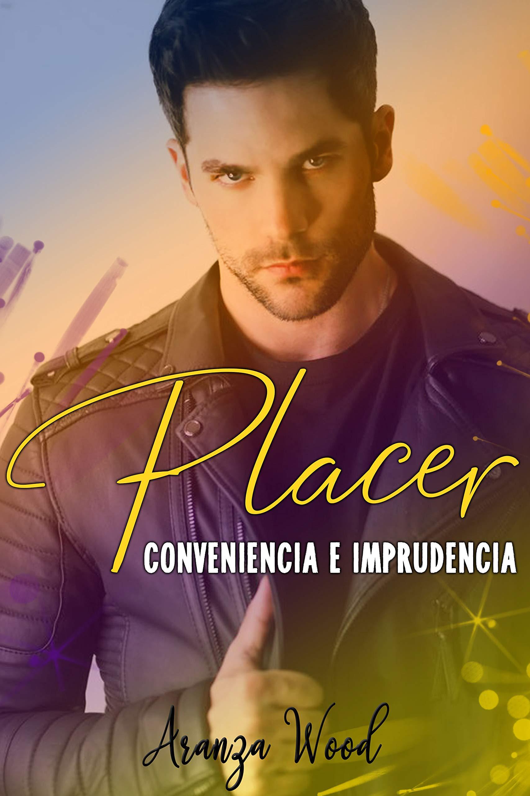 Placer, conveniencia e imprudencia (Novela Romántica en español)