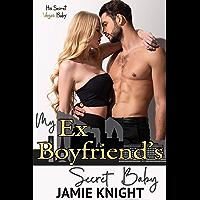 My Ex Boyfriend's Secret Baby (His Secret Baby Book 11) (English Edition)