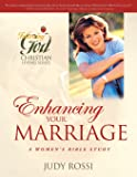 Enhancing Your Marriage: A Woman's Bible Study (Following God Christian Living Series)