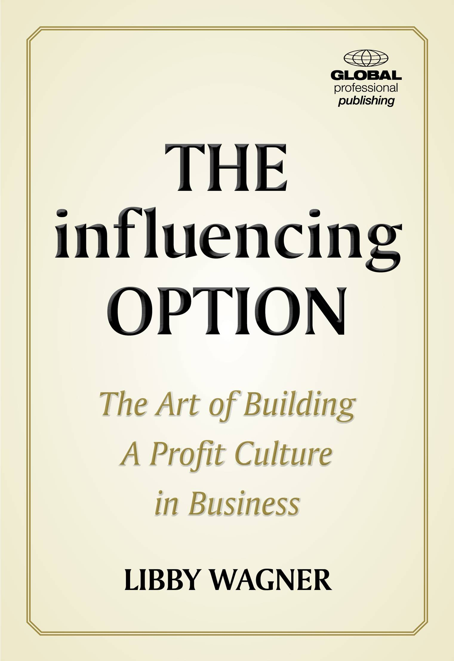 Read Online The Influencing Option: The Art of Building a Profit Culture in Business PDF