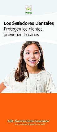 Los Selladores Dentales: Protegen Los dientes, previenen la Caries (Dental Sealants: Protecting Teeth, Preventing Decay) ADA
