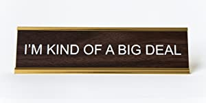 """""""I'm Kind of a Big Deal"""" Engraved Office Nameplate/Plaque, 2"""" x 8"""", Brown and Gold"""