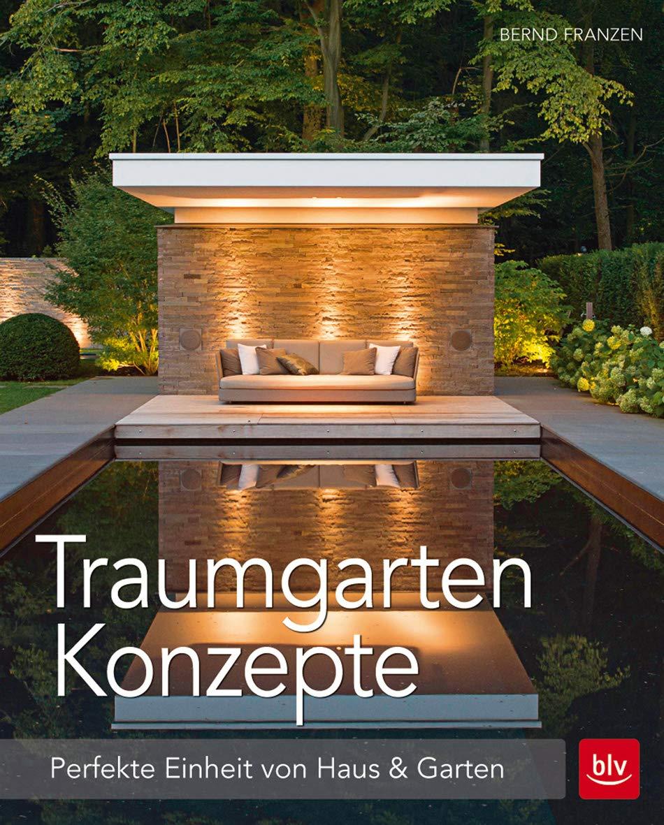 Traumgarten Konzepte Perfekte Einheit Von Haus Garten Blv Amazon
