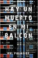 Hay un muerto en mi balcón (Spanish Edition) Paperback