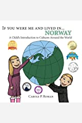 If You Were Me and Lived in ...Norway: A Child's Introduction to Cultures Around the World Paperback