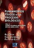 Fundamentos Físicos de los Procesos Biológicos. Volumen II (ECU)