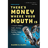 There's Money Where Your Mouth Is (Fourth Edition): A Complete Insider's Guide to Earning Income and Building a Career… book cover