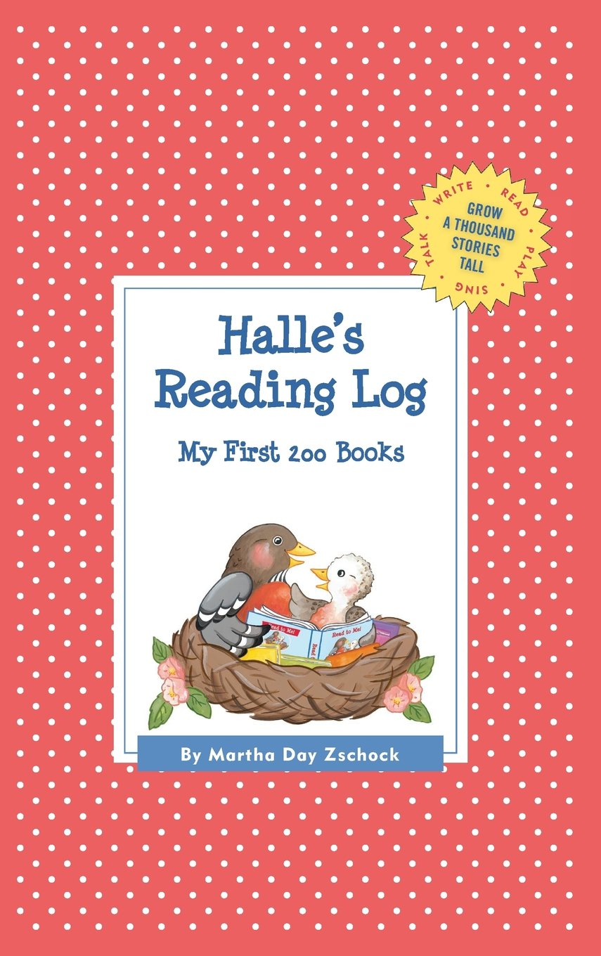 Download Halle's Reading Log: My First 200 Books (GATST) (Grow a Thousand Stories Tall) PDF