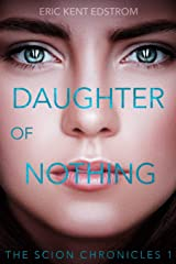 Daughter of Nothing (The Scion Chronicles) Paperback