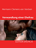 Verwandlung einer Ehefrau (German Edition)