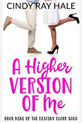 A Higher Version of Me (The Destiny Clark Saga Book 9) Kindle Edition