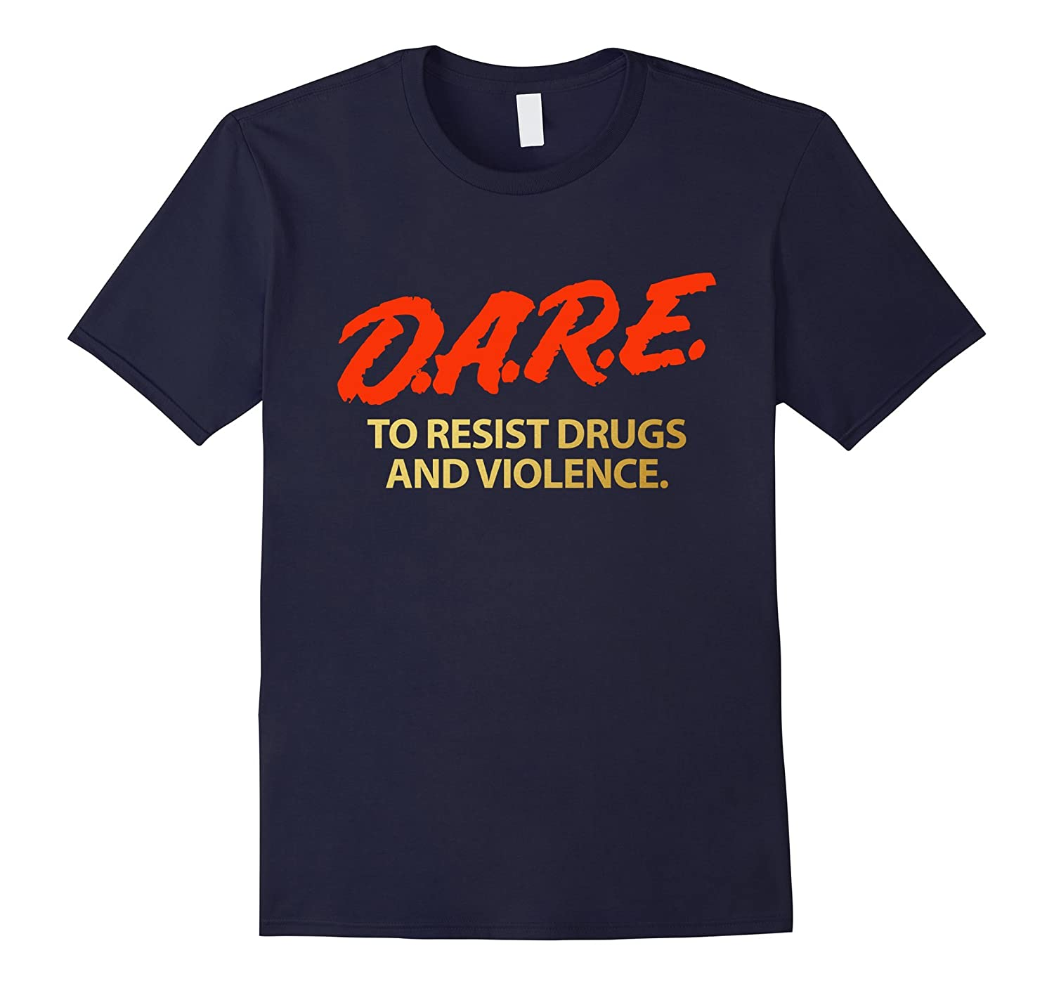 DARE - To Resist Drugs And Violence T-Shirt-CL