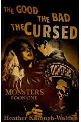 Monsters, Book One: The Good, The Bad, The Cursed Kindle Edition