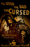 Monsters, Book One: The Good, The Bad, The Cursed