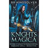 Knights Magica: An Urban Fantasy (Rosie O'Grady's Paranormal Bar and Grill)