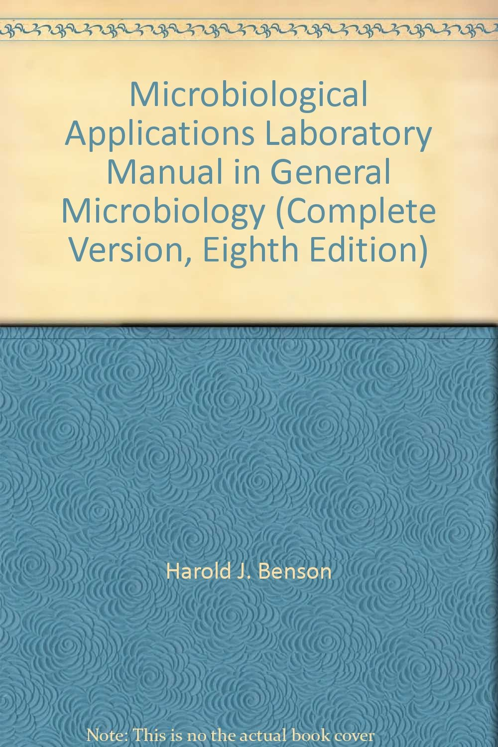 Microbiological Applications Laboratory Manual in General Microbiology  (Complete Version, Eighth Edition): Harold J. Benson: Amazon.com: Books
