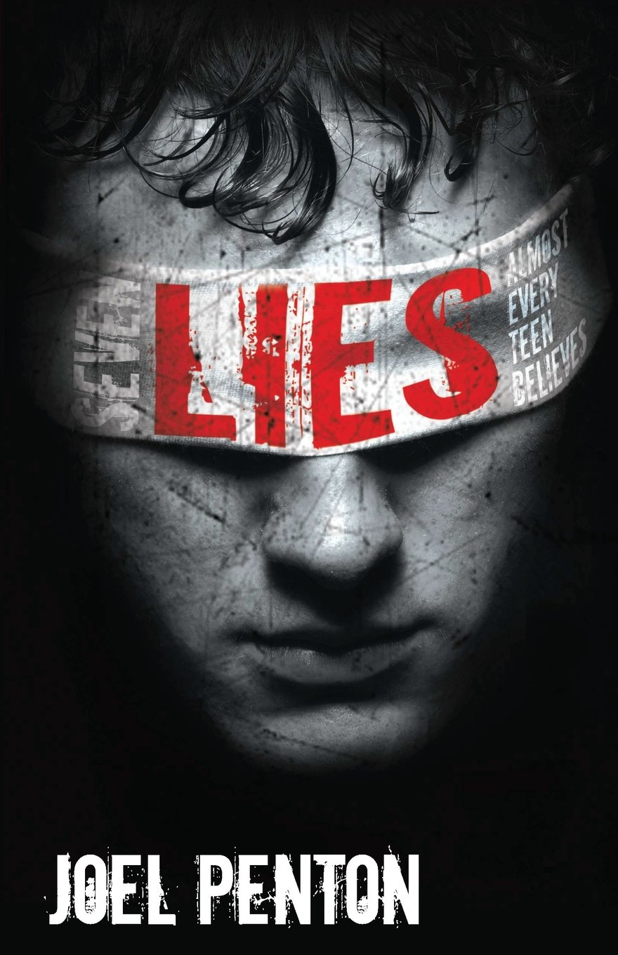Read Online Seven Lies Almost Every Teen Believes ebook
