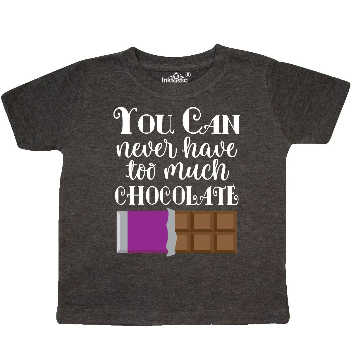 inktastic You Can Never Have Too Much Chocolate Toddler T-Shirt