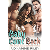 Baby Come Back: MMF Bisexual Menage Secret Baby Romance (English Edition)