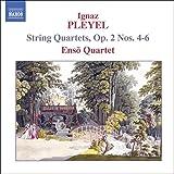 Pleyel: String Quartets Op.2 #4-6