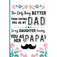 The Only Thing Better Than Having You As My Dad, is My Daughter having You As Her Papa: Father's Day Gifts From Daughter…