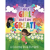 Image for I Am a Girl and I Am Great!: A Coloring Book for Girls