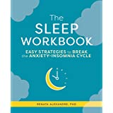 The Sleep Workbook: Easy Strategies to Break the Anxiety-Insomnia Cycle