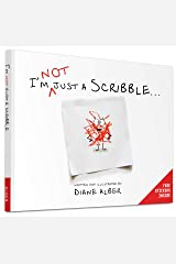 I'm NOT just a Scribble... Hardcover