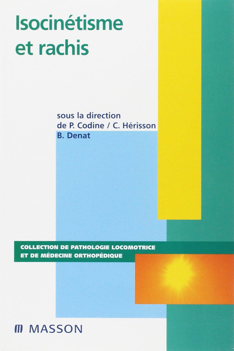 Isocinetisme et rachis Broché – 19 mars 2001 Lucien Simon Editions Masson 2294005899 TL2294005899