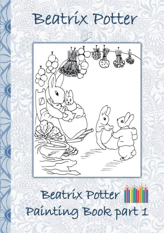 - Beatrix Potter Painting Book Part 1: Beatrix Potter, Elizabeth M