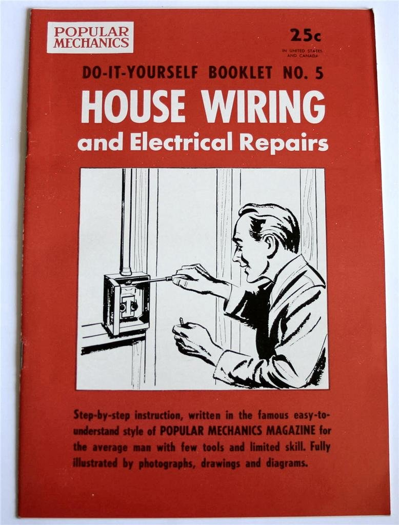 House Wiring And Electrical Repairs Popular Mechanics Do It A Step By Yourself Booklet No 5 Books