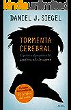 Tormenta cerebral: El poder y el propósito del cerebro adolescente (Psicología/Padres) (Spanish Edition)