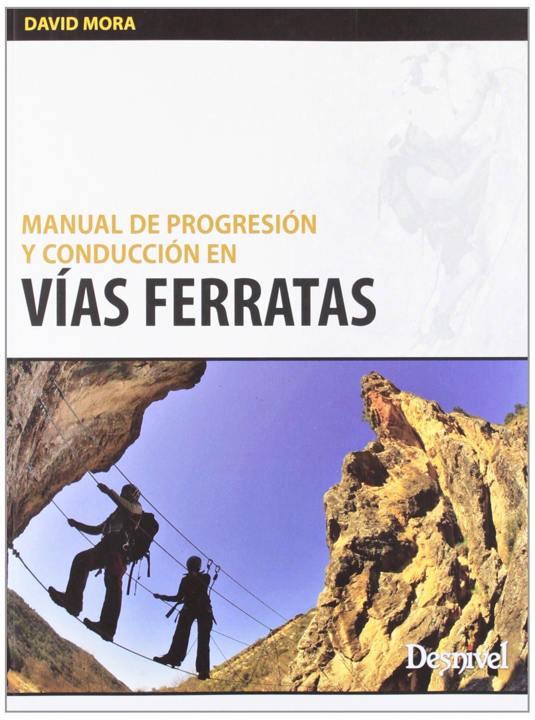 Manual De Progresion Y Conduccion En Vias Ferratas Outdoor ...