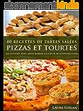 40 Recettes de Tartes Salées, Pizzas et Tourtes (La cuisine avec mon Thermomix t. 3)