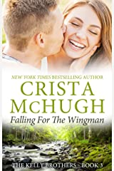 Falling for the Wingman (The Kelly Brothers, Book 3) Kindle Edition