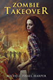 Zombie Takeover: Book One of the Candace Marshall Chronicles